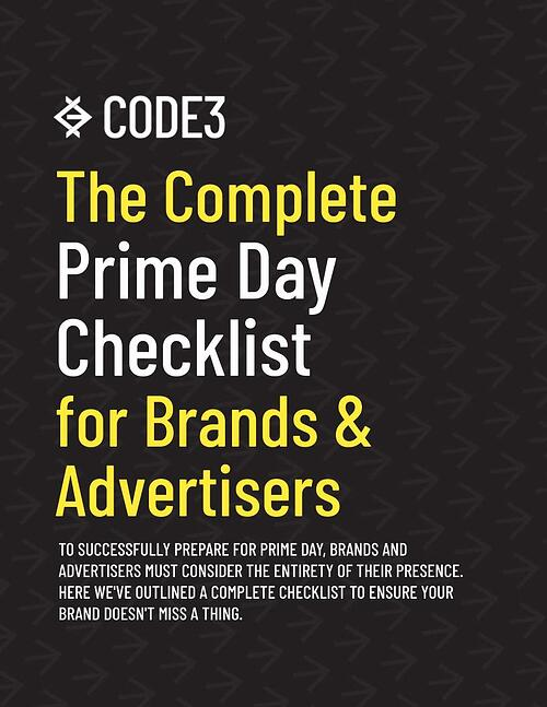 The Complete CODE3 Prime Day Checklist for Brands and Advertisers